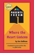 Where the Heart Listens: A Handbook for Parents and Their Allies In a Global Society
