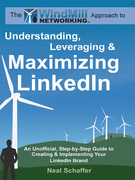 Windmill Networking: Understanding, Leveraging & Maximizing LinkedIn