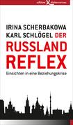 Der Russland-Reflex