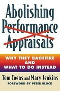 Abolishing Performance Appraisals: Why They Backfire and What to Do Instead