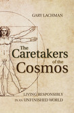 The Caretakers of the Cosmos