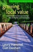 Growing Local Value: How to Build Business Partnerships That Strengthen Your Community