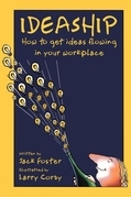 Ideaship: How to Get Ideas Flowing in Your Workplace