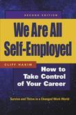 We Are All Self-Employed: How to Take Control of Your Career