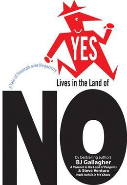 Yes Lives in the Land of No: A Tale of Triumph over Negativity