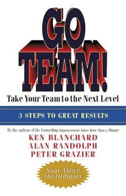 Go Team!: Take Your Team to the Next Level