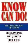Know Can Do!: Put Your Know-How Into Action