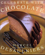 Celebrate with Chocolate: Totally Over-the-Top Recipes