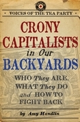 Crony Capitalists in Our Backyards: Who They Are, What They Do and How to Fight Back