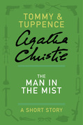The Man in the Mist: A Tommy &amp; Tuppence Adventure