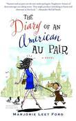 The Diary of an American Au Pair: A Novel