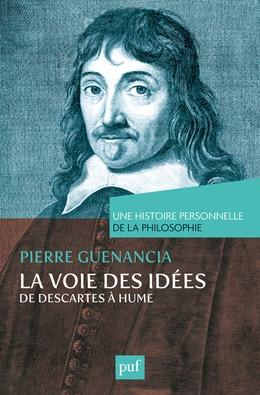 La voie des idées, de Descartes à Hume. Une histoire personnelle de la philosophie