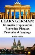 Learn German: Idiomatic Expressions ‒ Everyday Phrases ‒ Proverbs & Sayings