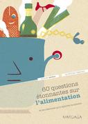 60 questions étonnantes sur l'alimentation et les réponses qu'y apporte la science