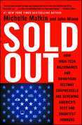 Sold Out: How High-Tech Billionaires & Bipartisan Beltway Crapweasels Are Screwing America's Best & Brightest Workers