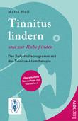 Tinnitus lindern und zur Ruhe finden