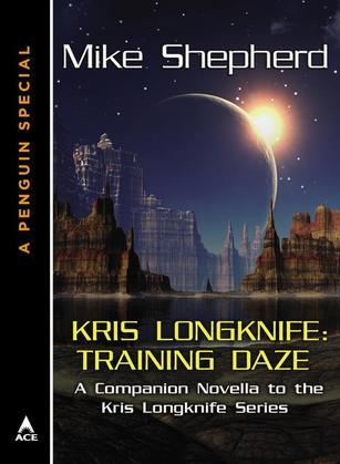 Kris Longknife: Training Daze: A Companion Novella to the Kris Longknife Series:  (A Penguin eSpecial from ACE)