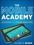 The Mobile Academy: mLearning for Higher Education