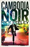 Cambodia Noir: A Novel