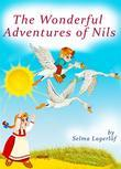 The Wonderful Adventures of Nils  (Illustrated Edition Nils Holgersson)