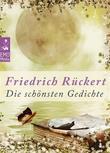 Die schönsten Gedichte - Deutsche Klassiker der Poesie und Lyrik von unsterblicher Schönheit: Edition Friedrich Rückert (Illustrierte Ausgabe)