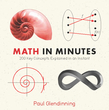 Math in Minutes: 200 Key Concepts Explained In An Instant
