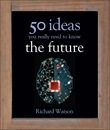 50 Future Ideas You Really Need to Know