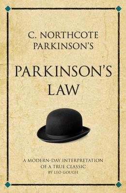 C. Northcote Parkinson's Parkinson's Law: A modern-day interpretation of a true classic