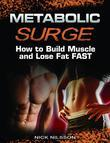 Metabolic Surge: How to Build Muscle and Lose Fat Fast