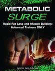 Metabolic Surge: Rapid Fat Loss and Muscle Building: Advanced Trainers Only