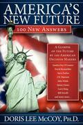 America's New Future: 100 New Answers