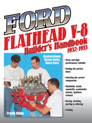 Ford Flathead V-8 Builder's Handbook 1932-1953: Restorations, Street Rods, Race Cars