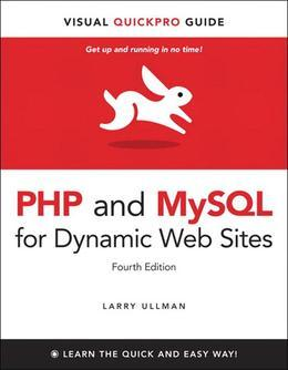 PHP and MySQL for Dynamic Web Sites: Visual QuickPro Guide, 4/e