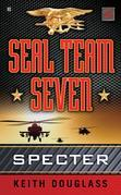 Seal Team Seven 02: Specter: Specter