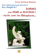 Eliminer vos peurs et blocages ! - facile avec les mtaphores...