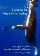 Resources for Extraordinary Healing: Schizophrenia, Bipolar and Other Serious Mental Illnesses