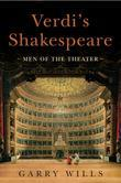 Verdi's Shakespeare: Men of the Theater