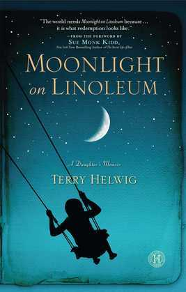 Moonlight on Linoleum: A Daughter's Memoir
