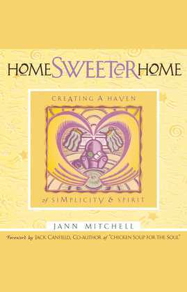 Home Sweeter Home: Creating A Haven Of Simplicity And Spirit