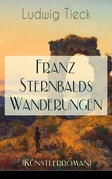 Franz Sternbalds Wanderungen (Künstlerroman) - Vollständige Ausgabe