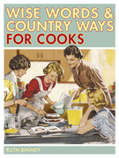 Wise Words and Country Ways for Cooks