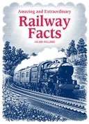 Amazing &amp; Extraordinary Railway Facts