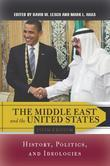 The Middle East and the United States: History, Politics, and Ideologies