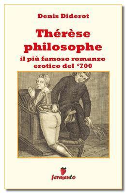 Thérèse philosophe - Il più famoso romanzo erotico del '700