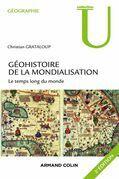 Géohistoire de la mondialisation - 3e éd.: Le temps long du monde