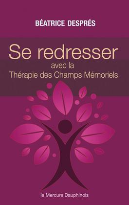 Se redresser avec la Thérapie des Champs Mémoriels