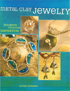 Metal Clay Jewelry: Projects. Techniques. Inspirations.