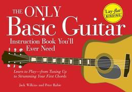 The Only Basic Guitar Instruction Book You'll Ever Need