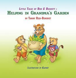Little Tales of Ben & Buckett : Helping in Grandma's Garden