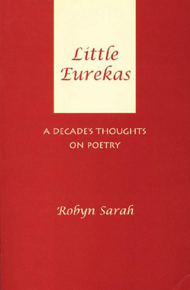 Little Eurekas: A Decade's Thoughts on Poetry